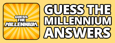 Guess The Millennium Answers | Guess The Millennium Cheats